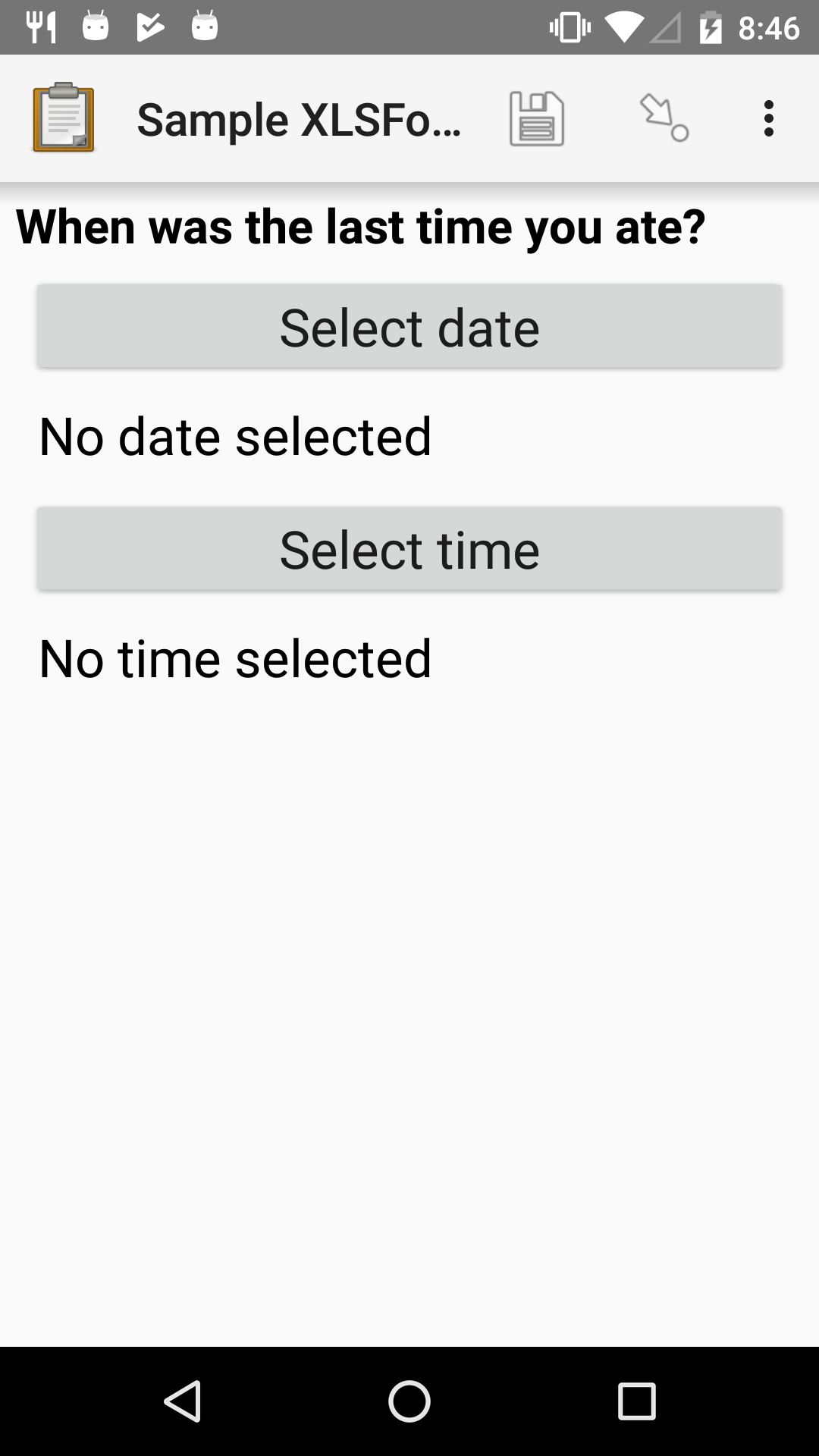 "The Datetime form widget as displayed in the ODK Collect App on an Android phone. The question text is ""When was the last time you ate?"" Below the question are two buttons. The first button is labeled ""Select date"" and below it is the message ""No date selected."" The second button is labeled ""Select time"" and below it is the message ""No time select."""