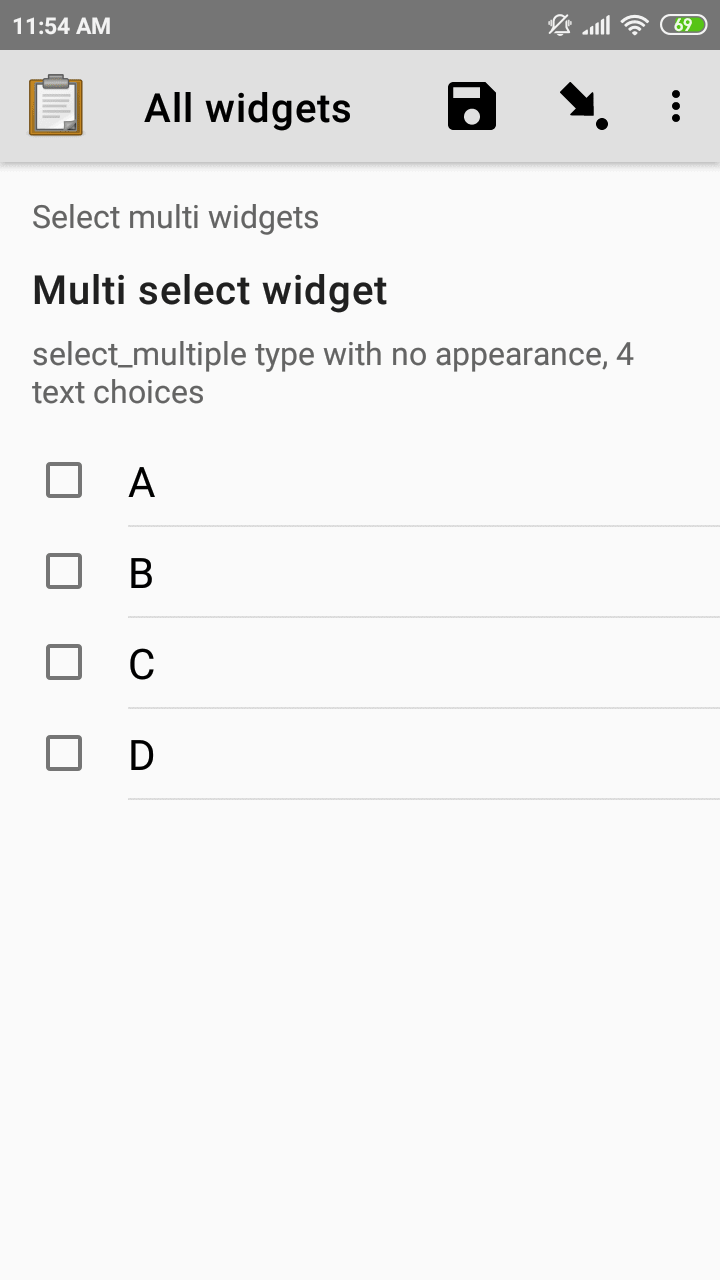 "The default multi select widget as displayed in the ODK Collect app on an Android phone. The question text is, ""Multi select widget."" The hint text is, ""select_multiple widget with no appearance, 4 text choices."" Below that are four checkbox options labeled A, B, C, and D. Above the question text is the form group label, ""This section contains 'Select Multi Widgets'"""