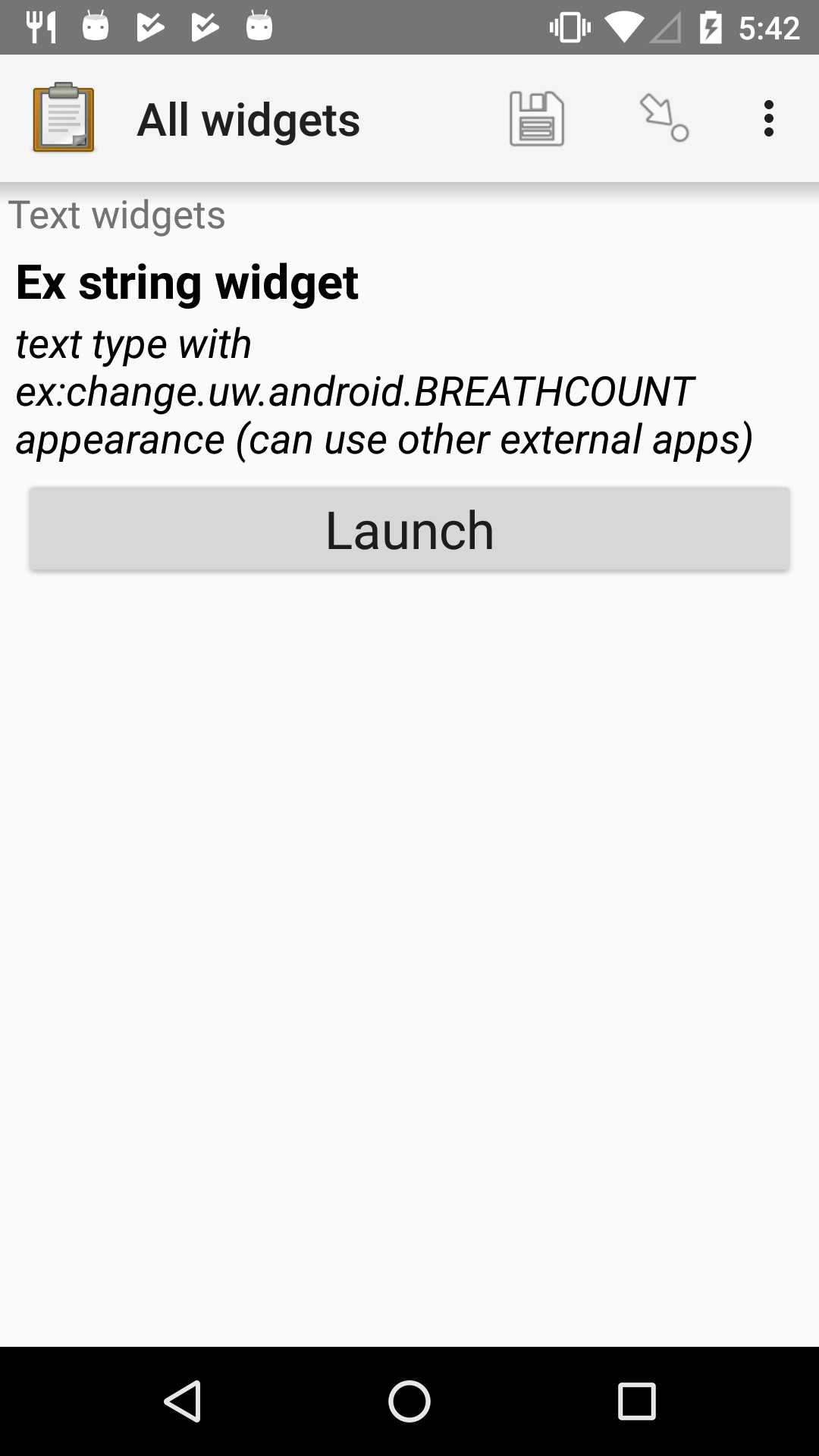 "The External App form widget, as displayed in the ODK Collect App on an Android phone. The question text is ""Ex string widget."" The hint text is, ""text type with ex:change.uw.android.BREATHCOUNT appearance (can use other external apps)."" Below that is a button labeled ""Launch."" Above the question text is the form group name ""Text widgets."""