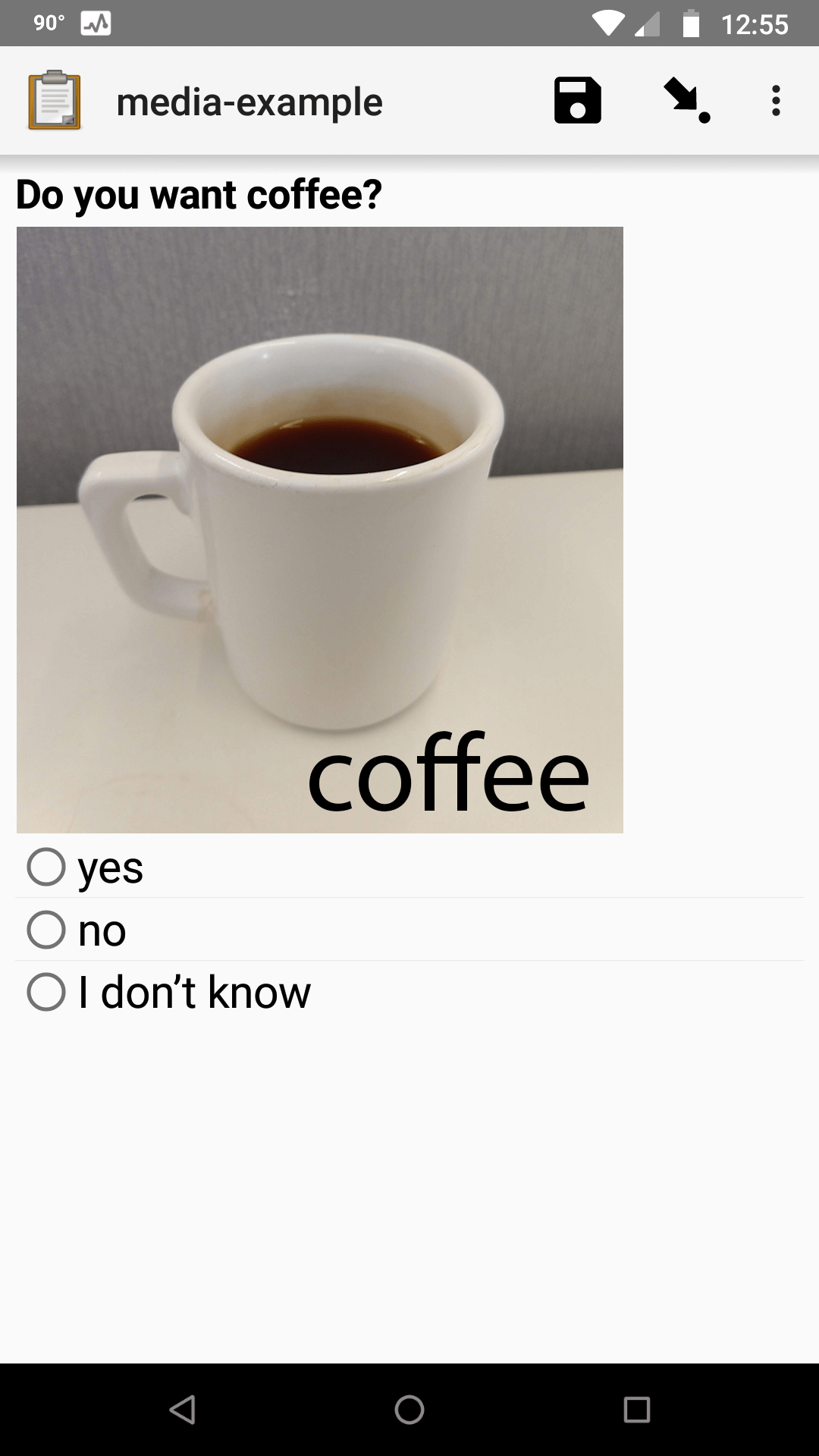 "A single select widget in Collect. The label text is ""Do you want coffee?"" The label text is accompanied by a picture of a mug of coffee. The options are ""yes"", ""no"", and ""I don't know""."