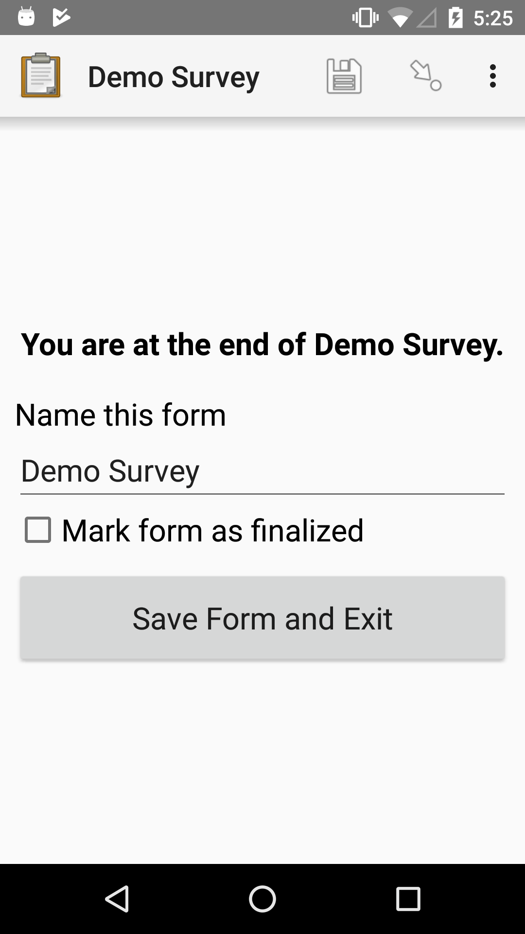 The end of a survey in the Collect app. The headline is *You are at the end of Demo Survey.* Below that is a text field labeled *Name this form*, with the value 'Demo Survey'. Then an unchecked checkbox labeled *Mark form as finalized*. Below all that is a button labeled *Save Form and Exit*.
