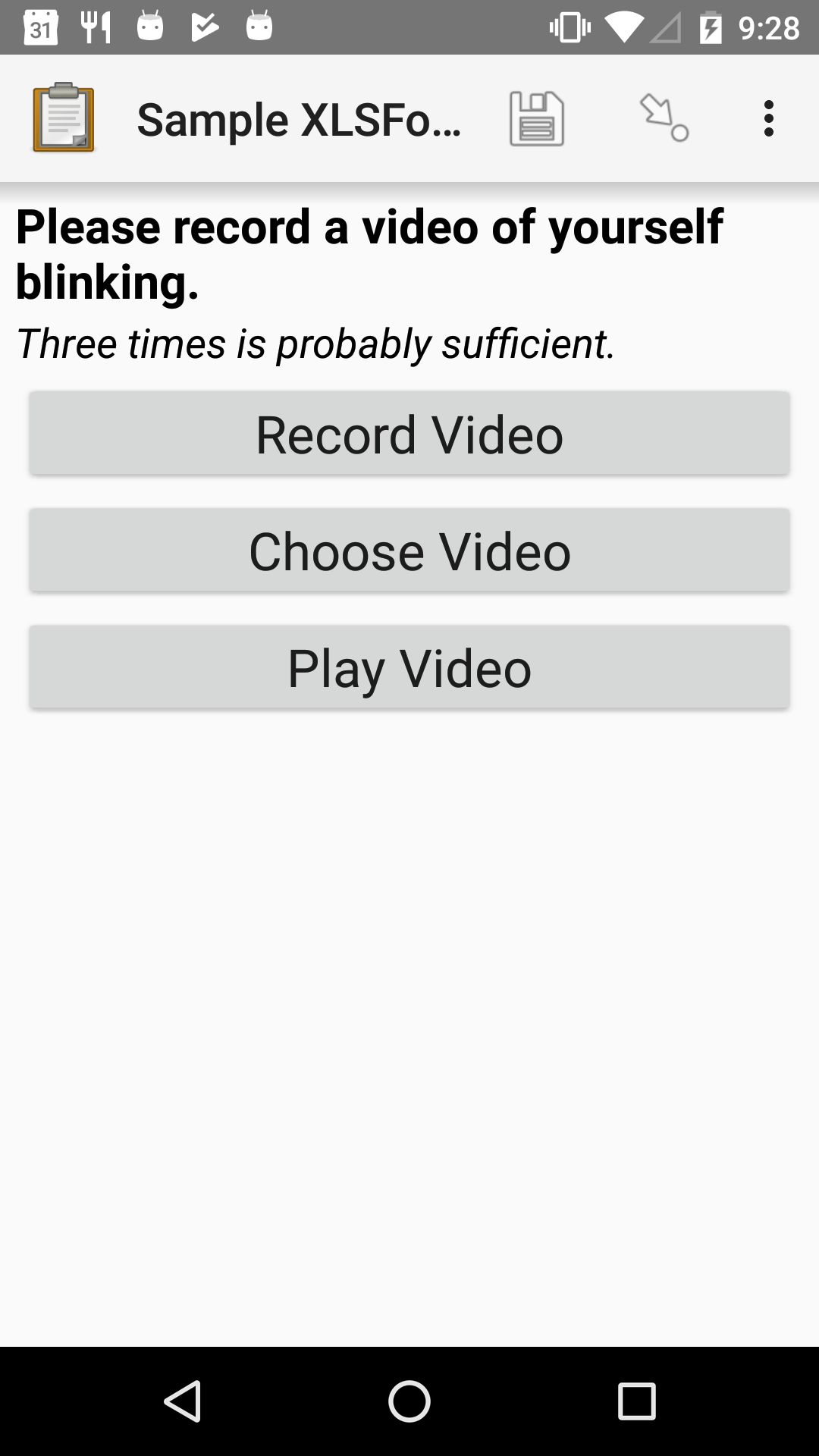 "The Video form widget as displayed previously. The question text is ""Please record a video of yourself blinking."" The hint text is ""Three times is probably sufficient."" Below that are three buttons: Record Video, Choose Video, and Play Video. All three buttons are enabled."